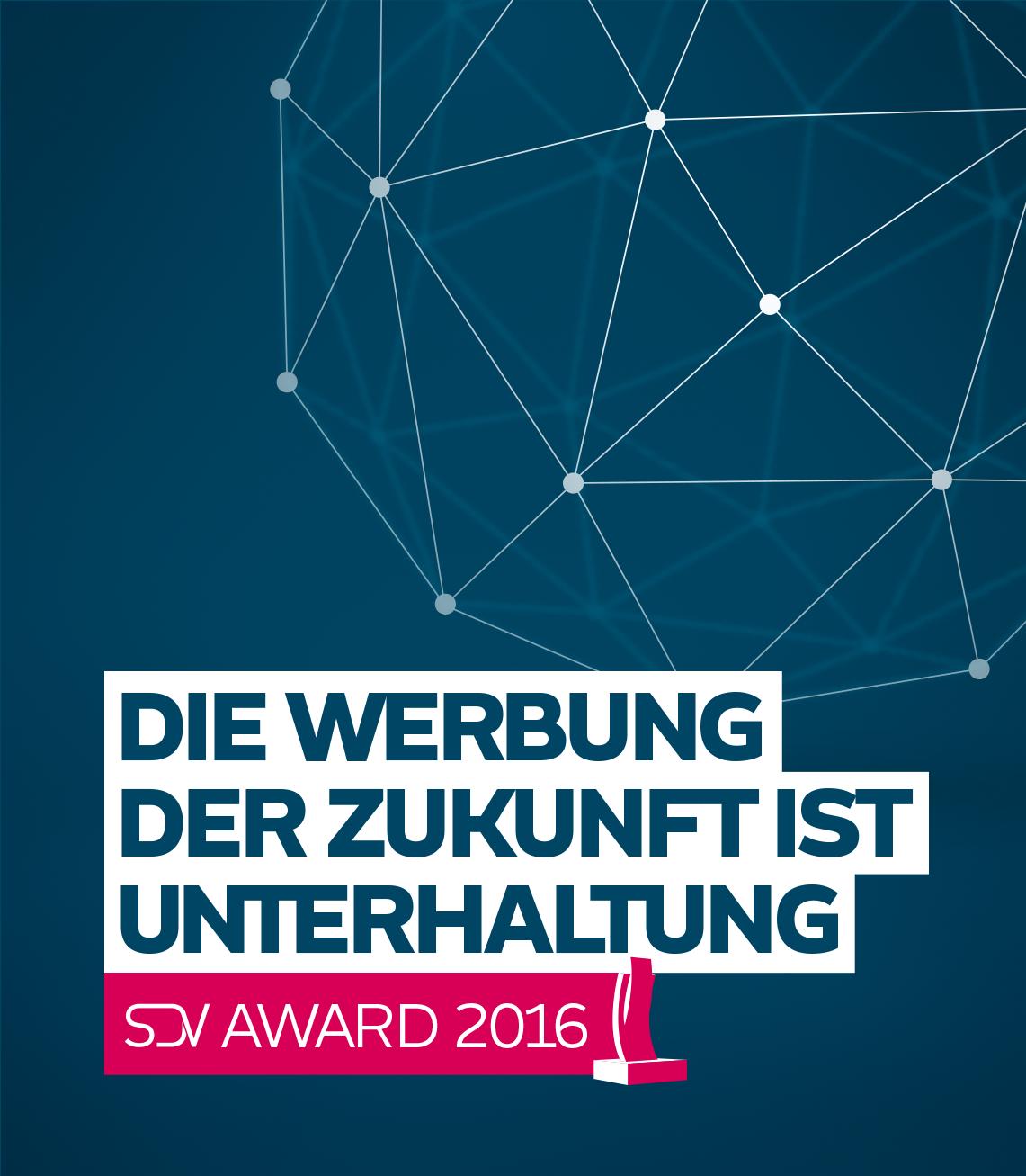 SDV AWARD 2016 – Die Werbung der Zukunft ist Unterhaltung